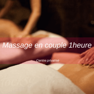 Massage couple Grenoble : 1h